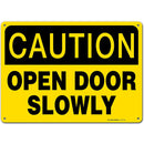 "Caution Open Door Slowly Sign - 14""x10"" .040 Rust Free Aluminum - Made in USA - UV Protected and Weatherproof - A82-138AL"