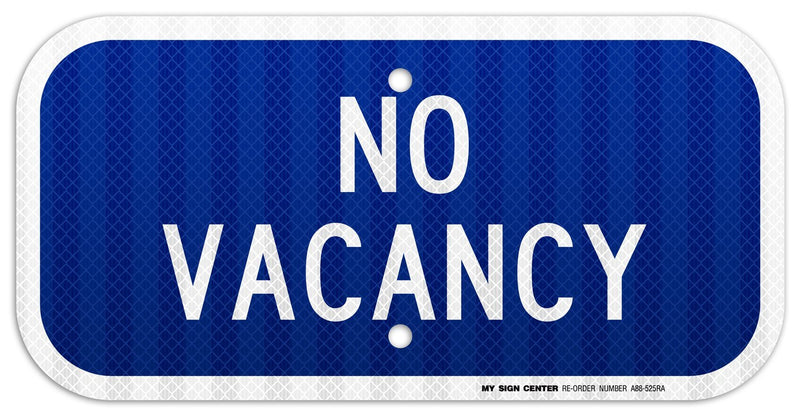 "No Vacancy Sign - 6"" X 12"" - .060 3M Engineer Grade Reflective Aluminum - Made in USA - UV Protected and Weatherproof - A88-525RA"