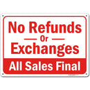 "NO Refunds or Exchanges Sign, All Sales Final, Made Out of .040 Rust-Free Aluminum, Indoor/Outdoor Use, UV Protected and Fade-Resistant, 10"" x 14"", by My Sign Center"