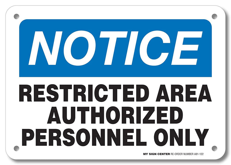 "Notice Restricted Area Authorized Personnel Only No Trespassing by My Sign Center - Rust Free, UV Coated and Weatherproof .040 Aluminum - Rounded Corners and Pre-Drilled Holes - 7"" x 10"" - A81-122AL"