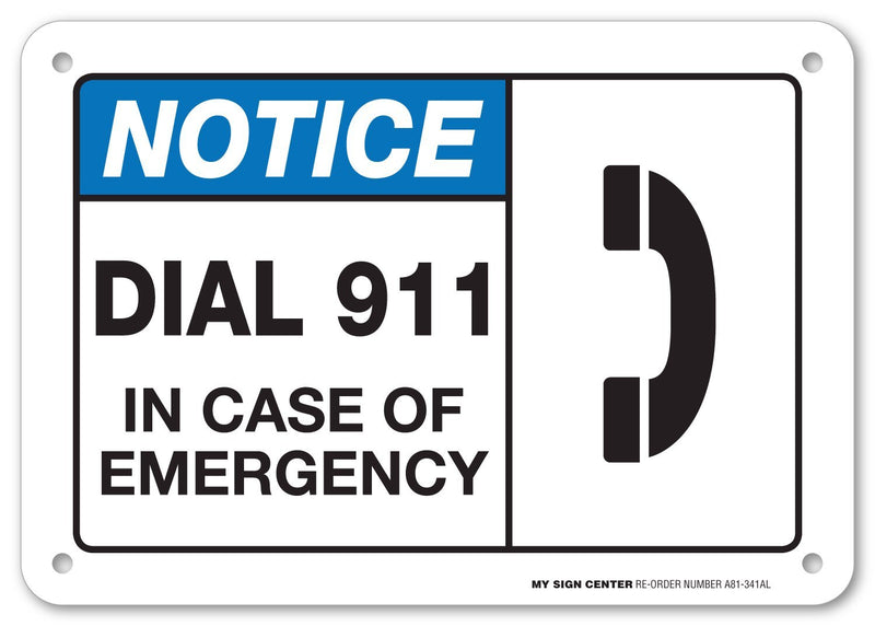 "Dial 911 in Case of Emergency Sign - 10""x7"" - .040 Rust Free Heavy Duty Aluminum - Made in USA - UV Protected and Weatherproof - A81-341AL"