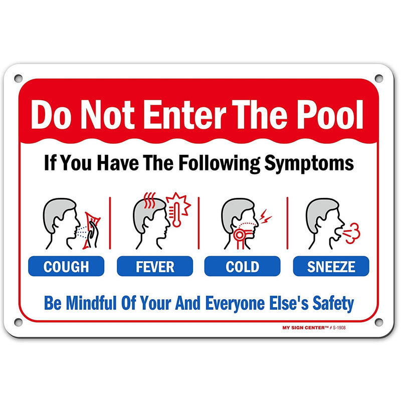 "Pool Rules Sign Do Not Enter Pool in Cough, Fever, Cold or Sneeze Symptoms, Made Out of .040 Rust-Free Aluminum, Indoor/Outdoor Use, UV Protected and Fade-Resistant, 7"" x 10"", by My Sign Center"