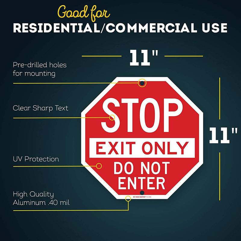 "Stop Exit Only Do Not Enter Sign, Octagon Shaped, Made Out of .040 Rust-Free Aluminum, Indoor/Outdoor Use, UV Protected and Fade-Resistant, 11"" x 11"", by My Sign Center"