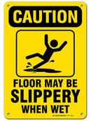 "Caution Floor May Be Slippery When Wet Safety Sign - 10""x7"" - .040 Rust Free Aluminum - Made in USA - UV Protected and Weatherproof - A81-384AL"