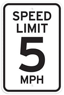 "Speed Limit 5 MPH Sign - 12""x18"" - .063 3M Engineer Grade Prismatic Reflective Aluminum - Made in USA - UV Protected and Weatherproof - A87-323RA"