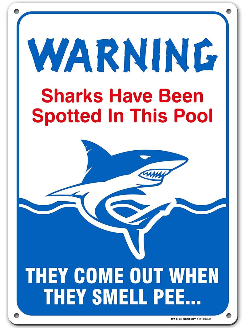 "Sharks Have Been Spotted, Do Not Pee in Pool, Swimming Pool Rules - 10"" X 14"" - .040 Heavy Duty Aluminum - Made in USA - UV Protected and Waterproof - 21137E3-A4"