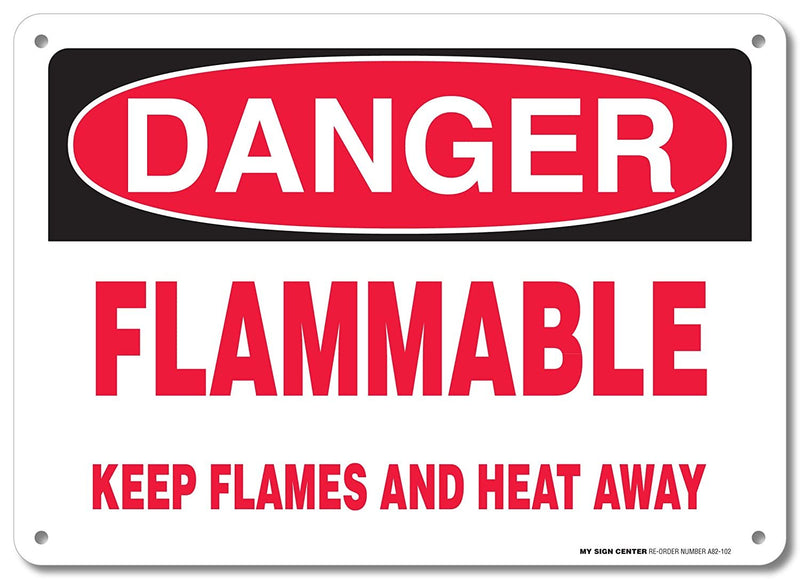 "Danger Flammable Keep Flames and Heat Away Sign - 10""x14"" - .040 Rust Free Aluminum - Made in USA - UV Protected and Weatherproof - A82-102AL"