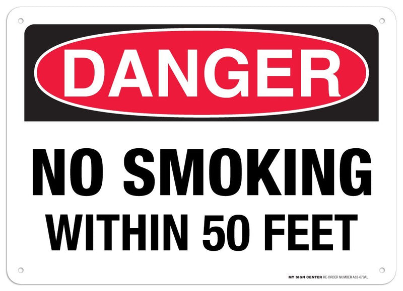 "Danger No Smoking Within 50 Feet Sign - 10""x14"" - .040 Rust Free Aluminum - Made in USA - UV Protected and Weatherproof - A82-679AL"