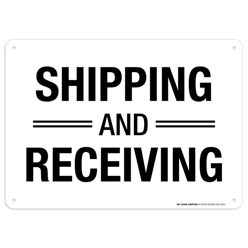 "Shipping and Receiving Sign - 10""x14"" - .040 Rust Free Aluminum - Made in USA - UV Protected and Weatherproof - A82-502AL"