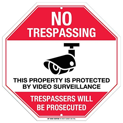 "No Trespassing This Property is Protected by Video Surveillance Sign - 11""x11"" - Octagon .040 Rust Free Aluminum - Made in USA - UV Protected and Weatherproof - A90-274AL"