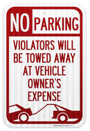 "No Parking Violators Will Be Towed Away at Vehicle Owner's Expense Sign - 12"" X 18"" - 0.63 3M Engineer Grade Prismatic Reflective Aluminum - Made in USA - UV Protected and Weatherproof - A87-103"