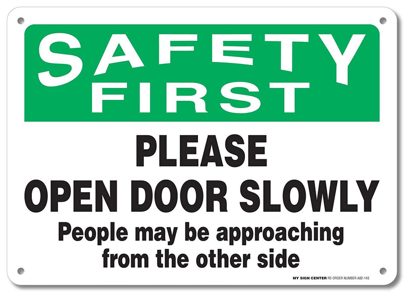 "Safety First Please Open Door Slowly Sign - 10""x14"" - .040 Rust Free Aluminum - Made in USA - UV Protected and Weatherproof - A82-143AL"