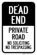 "Dead End Private Road No Soliciting No Trespassing Sign - 12""x18"" - .063 Rust Free Aluminum - UV Protected and Weatherproof - A87-326AL"