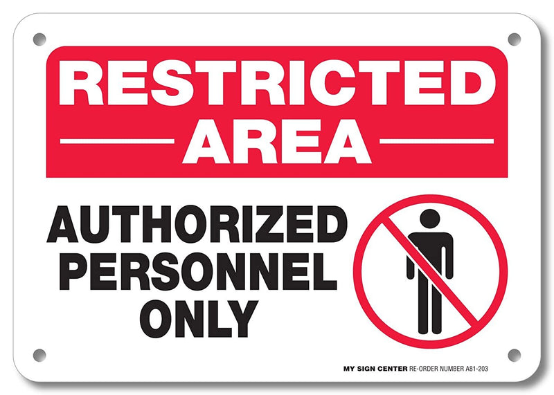 "Restricted Area Authorized Personnel Only Sign- 10"" X 7"" - .040 Rust Free Aluminum - UV Protected and Weatherproof - A81-203AL"