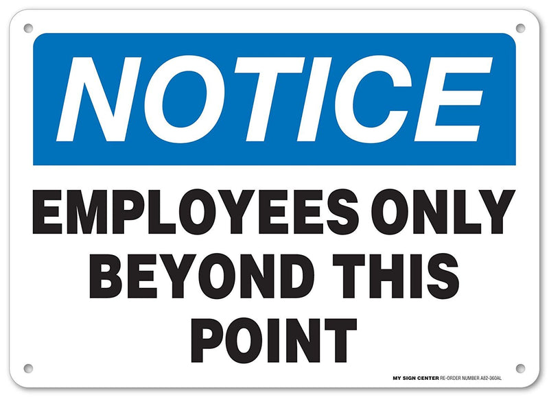 "Notice Employees Only Beyond This Point Sign - Authorized Personnel Only - 10""x14"" .040 Rust Free Aluminum - Made in USA - Indoor and Outdoor Use - A82-360AL"