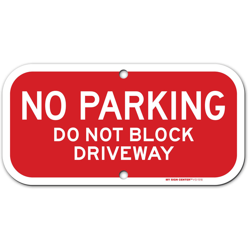 "No Parking Do Not Block Driveway Sign, 6"" x 12"", Made out of .040 Rust-Free Aluminum, Indoor/Outdoor Use, UV Protected and Fade-Resistant, By My Sign Center"