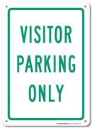 "Visitor Parking Only Sign - 10""x14"" - .040 Rust Free Aluminum - Made in USA - UV Protected and Weatherproof - A82-217AL"