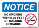 "Notice No Smoking Within 25 Feet of Building Entrance Sign - 10""x14"" - .040 Rust Free Aluminum - Made in USA - UV Protected and Weatherproof - A82-125AL"