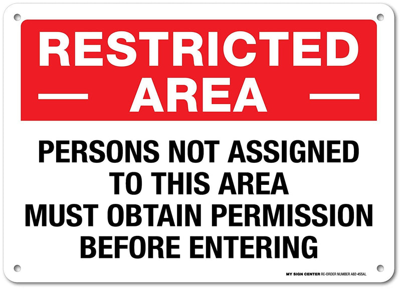 "Restricted Area Sign - 14""x10"" .040 Rust Free Aluminum - Made in USA - UV Protected and Weatherproof - A82-455AL"