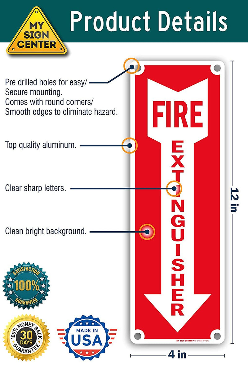 "Fire Extinguisher with Arrow Down Fire and Safety Sign - 4"" X 12"" - .025 Rust Free Aluminum - Made in USA - UV Protected and Weatherproof"