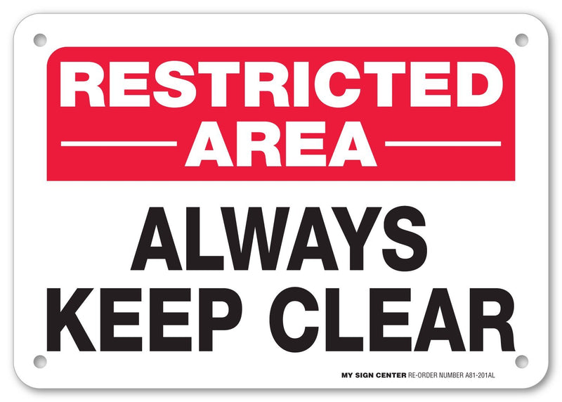 "Restricted Area Always Keep Clear No Trespassing Sign by My Sign Center - Rust Free, UV Coated and Weatherproof .040 Aluminum - Rounded Corners and Pre-Drilled Holes - 7"" x 10"" - A81-201AL"