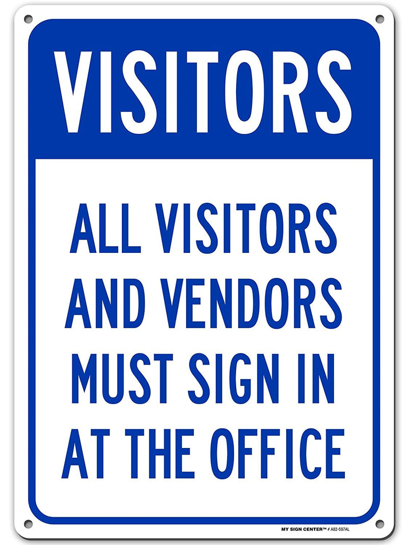 "Visitors and Vendors Must Sign in at The Office Sign - 10""x14"" - .040 Rust Free Aluminum - Made in USA - UV Protected and Weatherproof - A82-597AL"