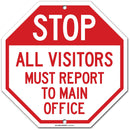 "Stop All Visitors Must Report to Main Office Sign - 11""x11"" - Octagon .040 Rust Free Aluminum - Made in USA - UV Protected and Weatherproof - A90-325AL"