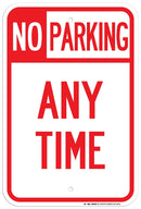 "No Parking Any Time Sign - 12""x18"" - .063 Rust Free Aluminum - UV Protected and Weatherproof - A87-242AL"