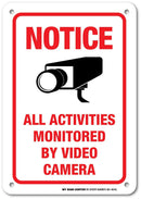 "Notice All Activities Monitored by Video Camera - 7""x10"" - .040 Rust Free Heavy Duty Aluminum - Made in USA - UV Protected and Weatherproof - A81-464AL"