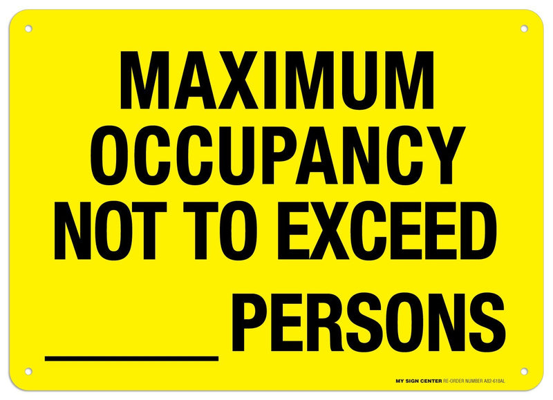 "Maximum Occupancy Not to Exceed Sign - 10""x14"" - .040 Rust Free Aluminum - Made in USA - UV Protected and Weatherproof - A82-618AL"