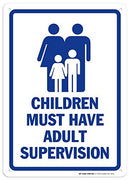 "Children Must Have Adult Supervision Sign - 10""x14"" - .040 Rust Free Aluminum - Made in USA - UV Protected and Weatherproof - A82-695AL"