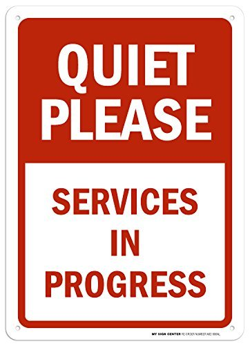 "Quiet Please Services in Progress Sign - 10""x14"" - .040 Rust Free Aluminum - Made in USA - UV Protected and Weatherproof - A82-686AL"