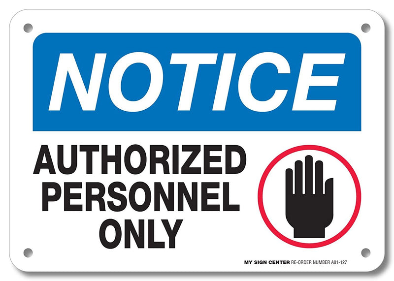 "Notice Authorized Personnel Only with Hand No Trespassing Sign by My Sign Center - Rust Free, UV Coated and Weatherproof .040 Aluminum - Rounded Corners and Pre-Drilled Holes - 7"" x 10"" - A81-127AL"