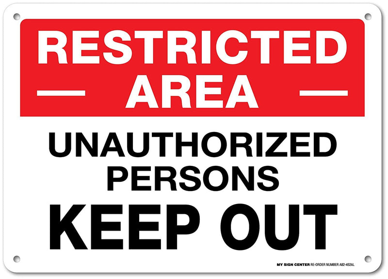 "Restricted Area Unauthorized Persons Keep Out Sign - 14""x10"" .040 Rust Free Aluminum - Made in USA - UV Protected and Weatherproof - A82-452AL"