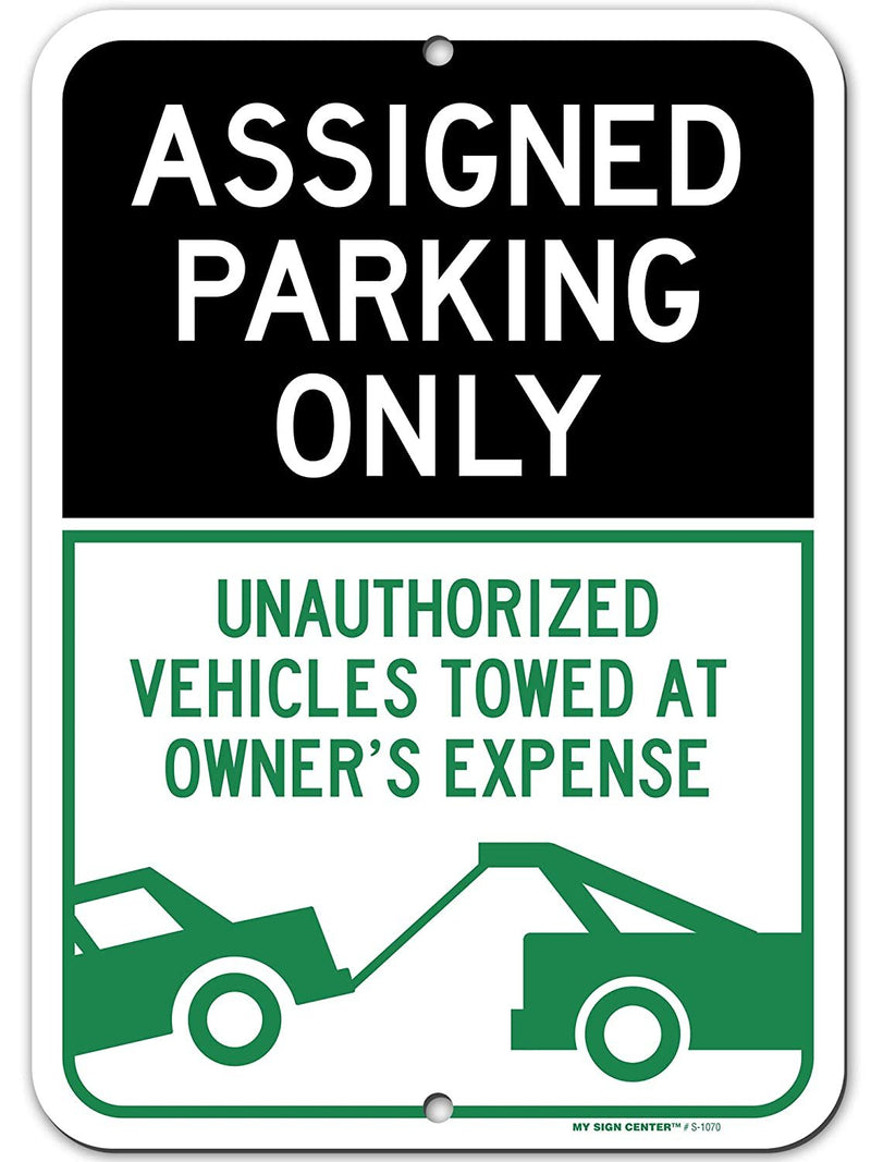 "Assigned Parking Only Unauthorized Vehicles Will Be Towed Sign, 10"" x 14"", Made Out of .040 Rust-Free Aluminum, Indoor/Outdoor Use, UV Protected and Fade-Resistant, by My Sign Center"