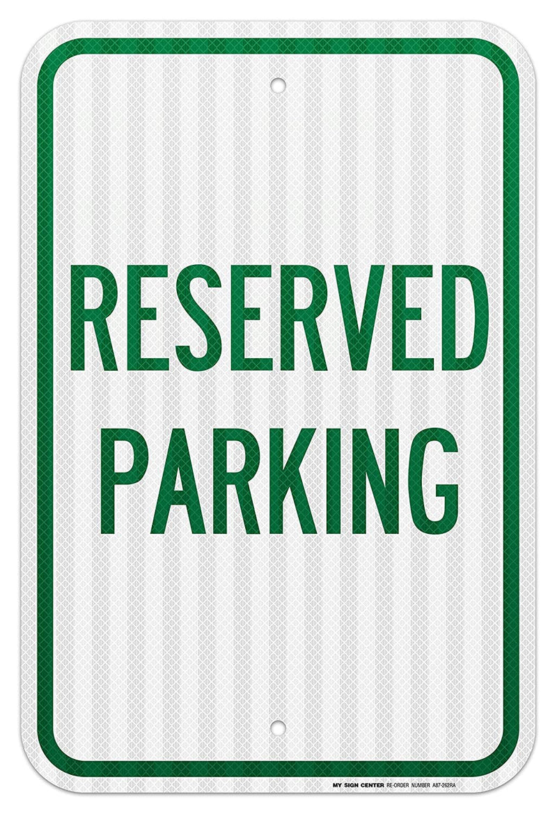 "Reserved Parking Sign - 12""x18"" - .063 3M Engineer Grade Prismatic Reflective Aluminum - Made in USA - UV Protected and Weatherproof - A87-262RA"