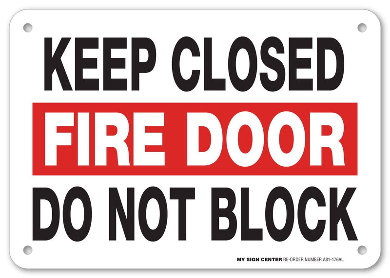 "Fire Door Keep Closed Do Not Block Fire & Exit Sign by My Sign Center - Rust Free, UV Coated and Weatherproof .040 Aluminum - Rounded Corners and Pre-Drilled Holes - 7"" x 10"" - A81-176AL"
