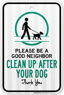 "My Sign Center Please Be A Good Neighbor, Please Pick Up After Your Dog Sign, No Dog Poop Sign, 3M Engineer Grade Prismatic .080 Reflective Outdoor Aluminum, 18"" x 12"", A87-101RA"