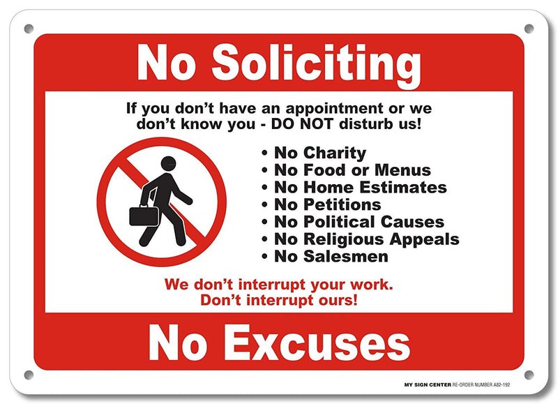 "No Soliciting No Excuses Warning Sign - Avoid Solicitors - Do Not Disturb - 10""x14"" - .040 Rust Free Heavy Duty Aluminum - Made in USA - UV Protected and Weatherproof - A82-192AL"