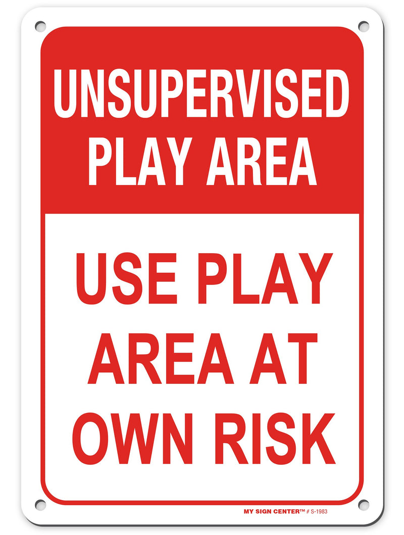 Unsupervised Play Area Use Play Area at Own Risk Sign By My Sign Center
