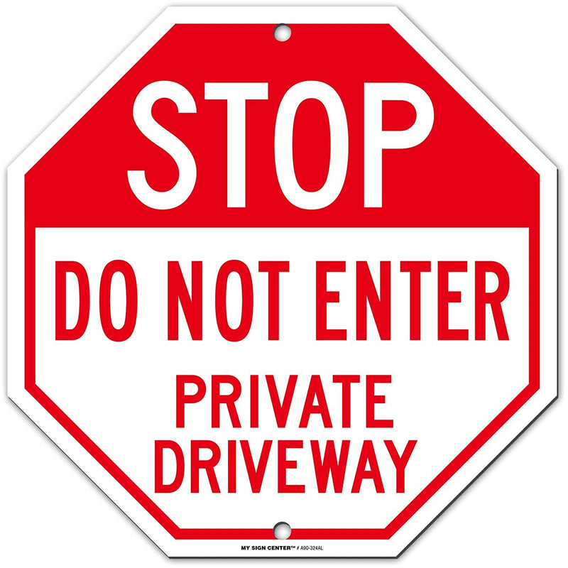 "Stop Private Driveway Do Not Enter Warning Sign, Octagon Shaped, Made Out of .040 Rust-Free Aluminum, Indoor/Outdoor Use, UV Protected and Fade-Resistant, 11"" x 11"", by My Sign Center"