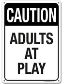 "Caution Slow Adults at Play Sign, Funny Warning Signs for Room, Made Out of .040 Rust-Free Aluminum, Indoor/Outdoor Use, UV Protected and Fade-Resistant, 10"" x 14"", by My Sign Center"