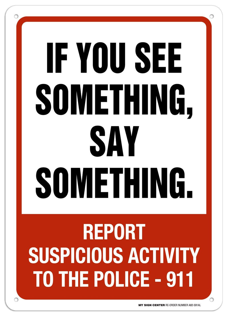 "Report Suspicious Activity Sign - 10""x14"" - .040 Rust Free Aluminum - Made in USA - UV Protected and Weatherproof - A82-591AL"