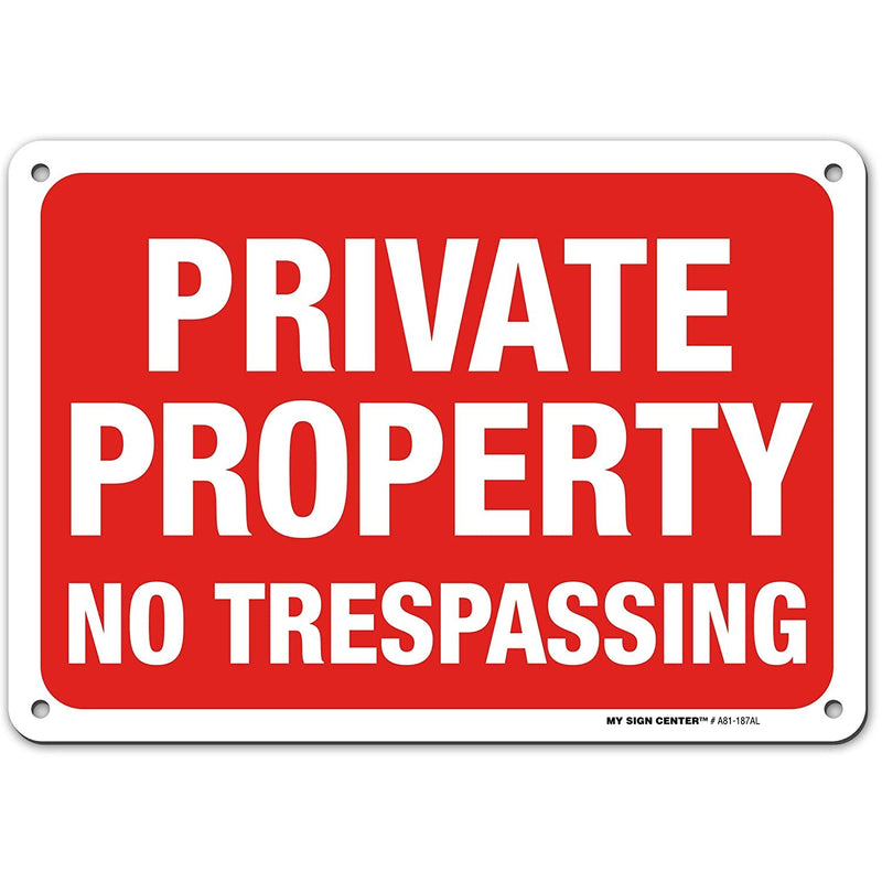 "Private Property No Trespassing Sign by My Sign Center - Rust Free, UV Coated and Weatherproof .040 Aluminum - Rounded Corners and Pre-Drilled Holes - 7"" x 10"" - A81-187AL"