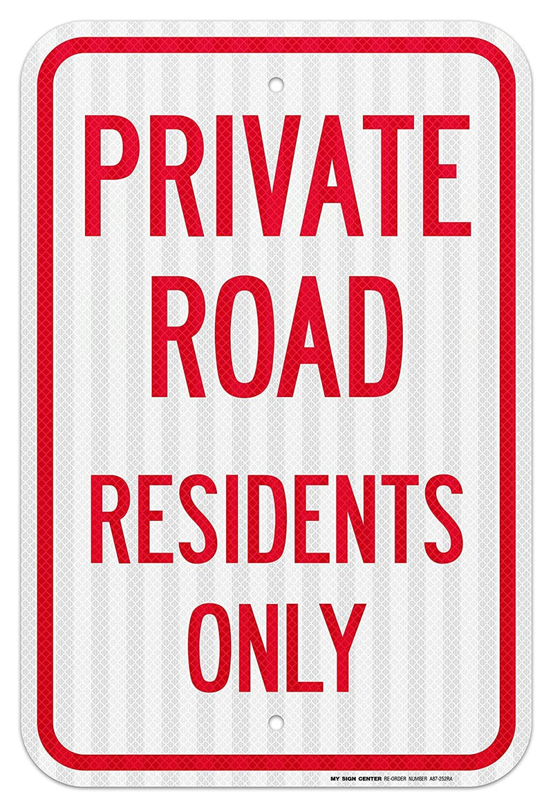 "Private Road Residents Only Laminated Sign - 12""x16"" - .063 3M Engineer Grade Prismatic Reflective Aluminum - Made in USA - UV Protected and Weatherproof - A87-252RA"