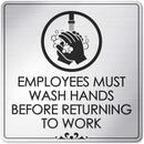 "Employees Must Wash Hands Before Returning to Work Laser Engraved Sign - 5 ¾"" x 5 ¾"" - .050 Brushed Silver Plastic"