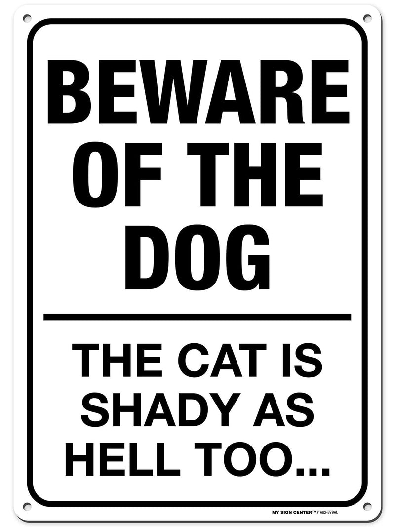 "Funny Beware of Dog Sign and The Shady Cat Sign Made Out of .040 Rust-Free Aluminum, Indoor/Outdoor Use, UV Protected and Fade-Resistant, 10"" x 14"", by My Sign Center"