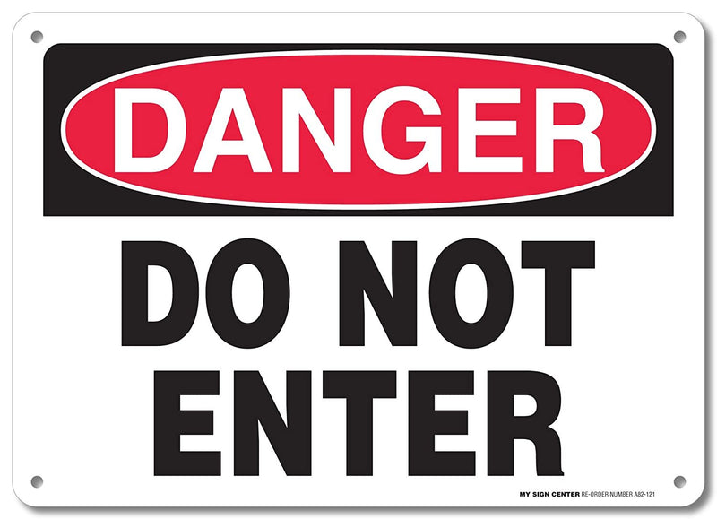 "Danger Do Not Enter Sign - 10""x14"" - .040 Rust Free Aluminum - Made in USA - UV Protected and Weatherproof - A82-121AL"