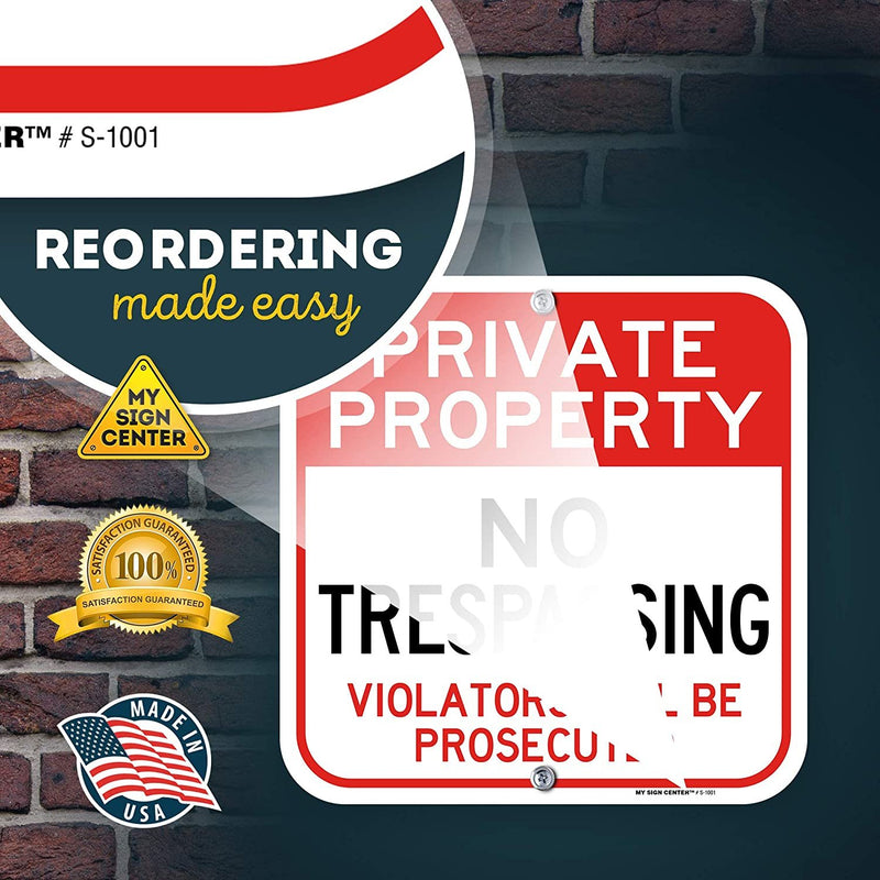 "Private Property No Trespassing Sign Violators Will Be Prosecuted, Made Out of .040 Rust-Free Aluminum, Indoor/Outdoor Use, UV Protected and Fade-Resistant, 12"" x 12"", by My Sign Center"