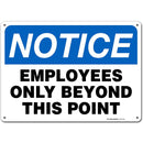 "Employees Only Beyond This Point Sign - 10""x14"" - .040 Rust Free Aluminum - Made in USA - UV Protected and Weatherproof - A82-132AL"